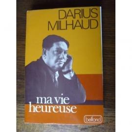 DARIUS MILHAUD MA VIE HEUREUSE AUTOBIOGRAPHIE