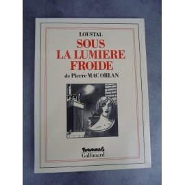 Pierre Mac Orlan Loustal Sous la lumière froide Futuropolis Gallimard 1er tirage avril 1992