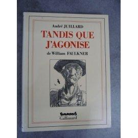 Faulkner William Juillard André Tandis que j'agonise Futuropolis Gallimard 1er tirage mars 1991
