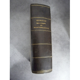 Ragon Jean Marie Orthodoxie maçonnique,maçonnerie sciences occultes, initiation hermétique, rituels 6 volumes reliés en 1.