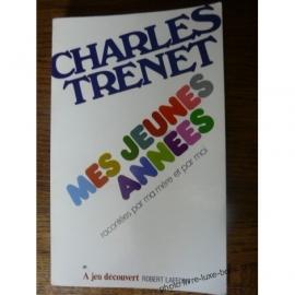 CHARLES TRENET MES JEUNES ANNEES RACONTEES PAR MA MERE ET MOI EDITIONS L'AFFONT 1978