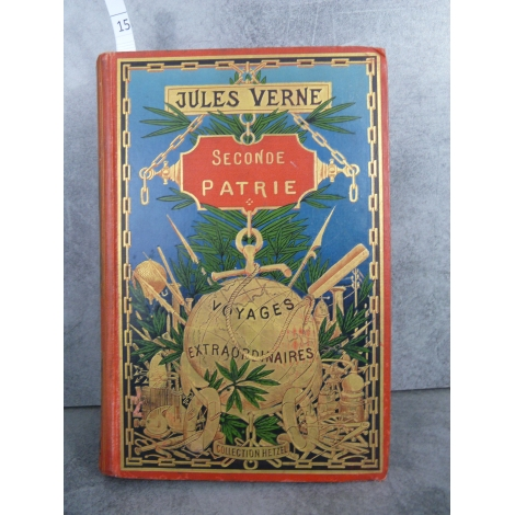 Hetzel Jules Verne seconde patrie cartonnage globe doré dos au centre Voyages extraordinaires